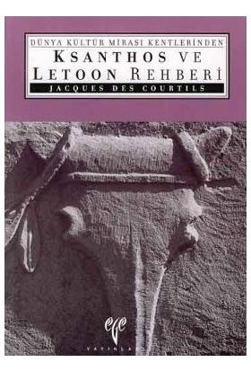 Dünya Kültür Mirası Kentlerinden Ksanthos Ve Letoon Rehberi-Jacques Des Courtils