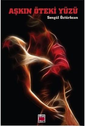 Aşkın Öteki Yüzü-Songül Öztürkcan