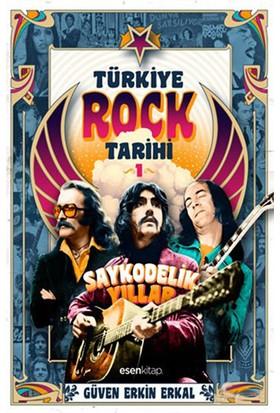 Türkiye Rock Tarihi 1 - Saykodelik Yıllar-Güven Erkin Erkal
