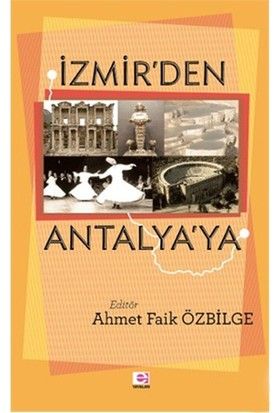 İzmir'Den Antalya'Ya-Ahmet Faik Özbilge