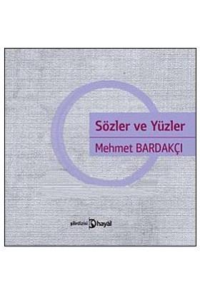 Sözler Ve Yüzler-Mehmet Bardakçı