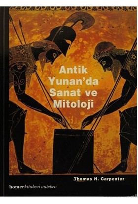Antik Yunan'Da Sanat Ve Mitoloji-Thomas H. Carpenter