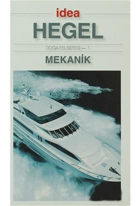 Doğa Felsefesi 1 - Mekanik-Georg Wilhelm Friedrich Hegel