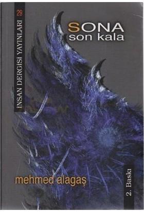 Sona Son Kala-Mehmed Alagaş