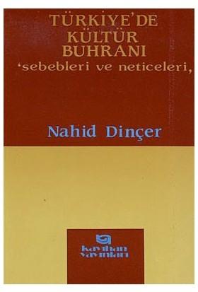 Türkiye'De Kültür Buhranı-Nahid Dinçer