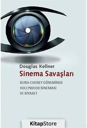 Sinema Savaşları - Bush-Cheney Döneminde Hollywood Sineması Ve Siyaset-Douglas Kellner