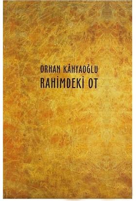 Rahimdeki Ot-Orhan Kahyaoğlu