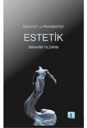 İdealist Ve Pragmatist Esteti-İbrahim Yıldırım