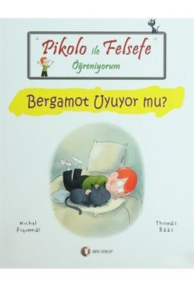 Pikolo ile Felsefe Öğreniyorum - Bergamot Uyuyor Mu? - Thomas Baas