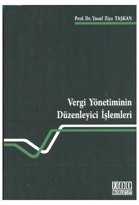 Vergi Yönetiminin Düzenleyici İşlemleri-Yusuf Ziya Taşkan