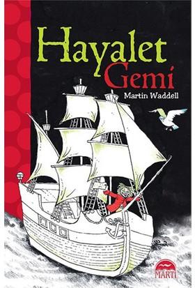 Hayalet Gemi-Martin Waddell