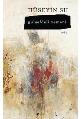 Gülşefdeli Yemeni - Hüseyin Su