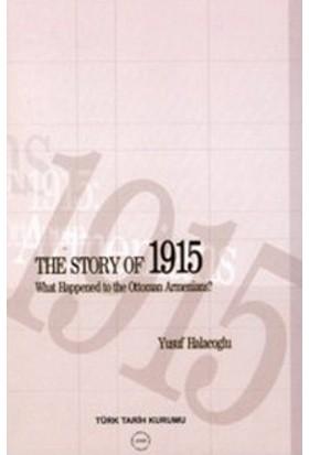 The Story Of 1915 - What Happened To The Ottoman Armenians-Yusuf Halaçoğlu