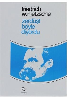 Zerdüşt Böyle Diyordu-Friedrich Wilhelm Nietzsche