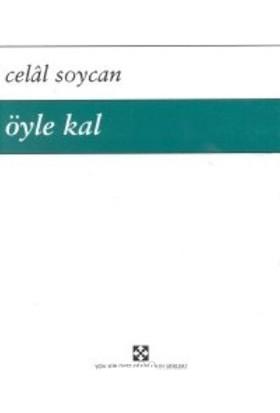 Öyle Kal-Celal Soycan