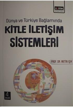 Dünya Ve Türkiye Bağlamında Kitle İletişim Sistemleri-Metin Işık