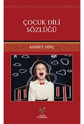 Çocuk Dili Sözlüğü - Ahmet Dinç