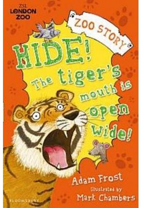 Hide! The Tiger'S Mouth İs Open Wide