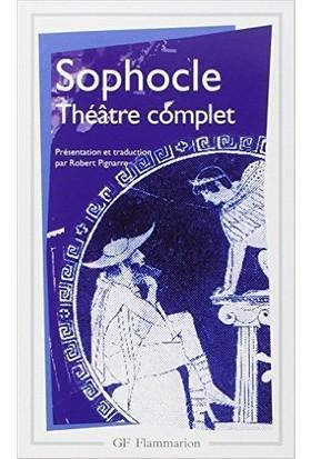 Théâtre Complet : Ajax ; Antigone ; Electre ; Oedipe Roi ; Les Trachiniennes ; Philoctète ; Oedipe À