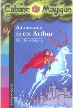Au Royaume Du Roi Arthur (La Cabane Magique 24)