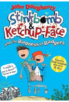 Stinkbomb And Ketch-Up Face And The Badness Of Badgers