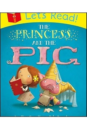 The Princess And The Pig (Let'S Read)