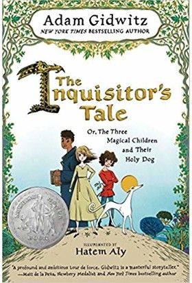 The Inquisitor'S Tale: Or The Three Magical Children And Their Holly Dog