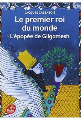Le Premier Roi Du Monde: L'Epopee De Gilgamesh