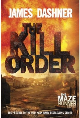 The Kill Order (Prequel To Maze Runner)