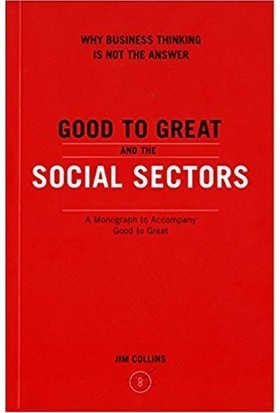 Good To Great And The Social Sectors A Monograph To Accompany Good To Great (Paperback)