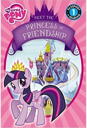 My Little Pony: Meet The Princess Of Friendship (Passport To Reading, Level 1)