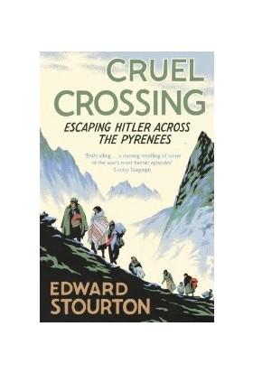 Cruel Crossing: Escaping Hitler Across The Pyrenees