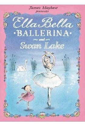 Ella Bella Balerina And Swan Lake