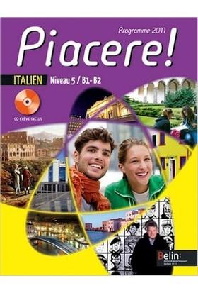 Italien Niveau 5 / B1-B2 Piacere ! : Programme 2011 (1Cd Audio)