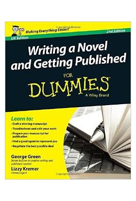 Writing A Novel And Getting It Published For Dummies