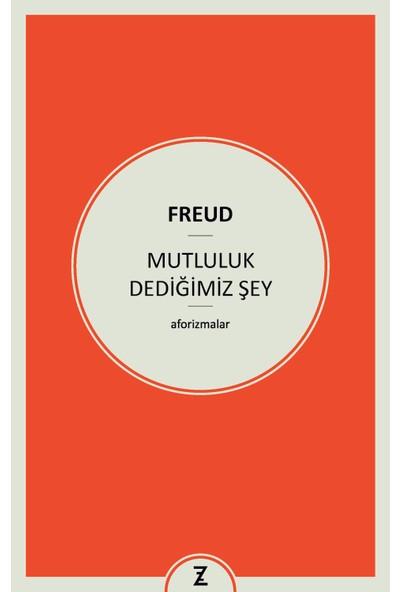 Mutluluk Dediğimiz Şey - Sigmund Freud