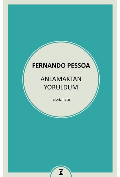 Anlamaktan Yoruldum-Fernando Pessoa