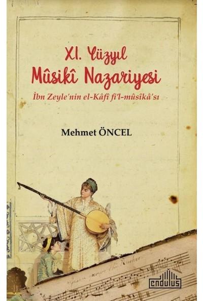 Xı. Yüzyıl Mûsikî Nazariyesi İbn Zeyle'nin Elkâfî Fi'Lmûsîkâ'sı - Mehmet Öncel