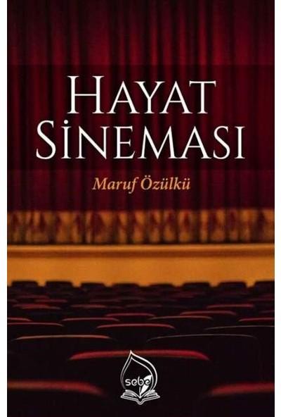 Hayat Sineması - Maruf Özülkü
