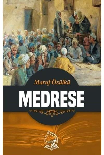 Medrese - Maruf Özülkü