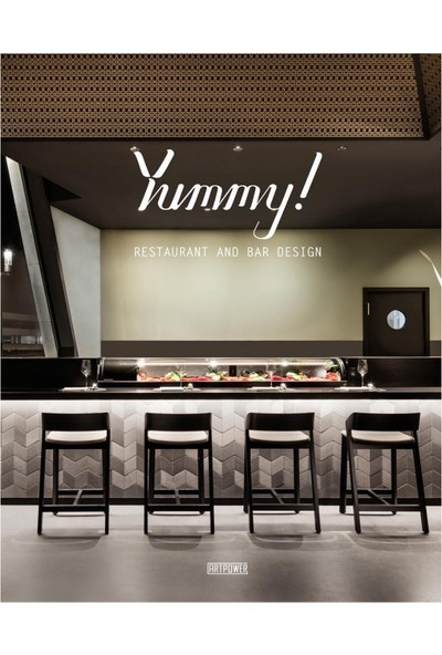 Yummy! Restaurant And Bar Design (Restoran Ve Bar Tasarımları)