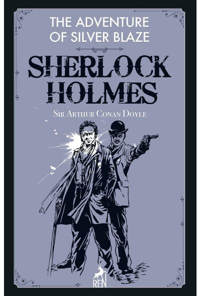 Sherlock Holmes: The Adventure Of Silver Blaze - Sir Arthur Conan Doyle