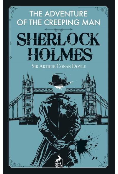 Sherlock Holmes: The Adventure Of The Creeping Man - Sir Arthur Conan Doyle