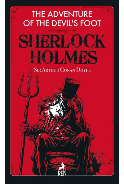Sherlock Holmes: The Adventure Of The Devil'S Foot - Sir Arthur Conan Doyle