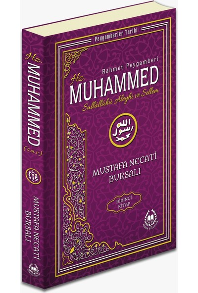 Hz. Muhammed (S. A.V. ) Birinci Kitap - Mustafa Necati Bursalı