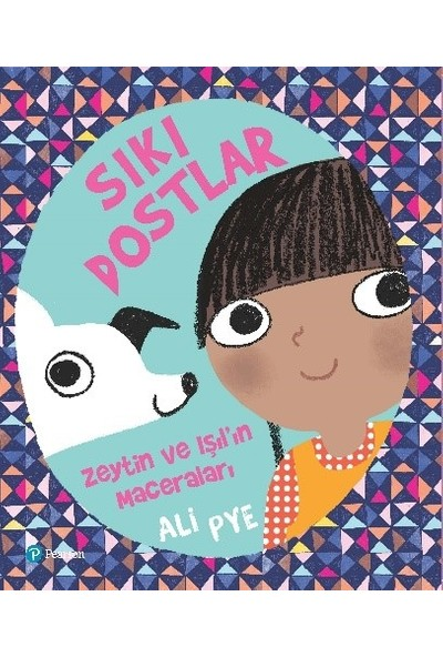 Sıkı Dostlar Zeytin İle Işıl'In Maceraları (3+ Yaş Hikaye Kitabı) - Ali Pye