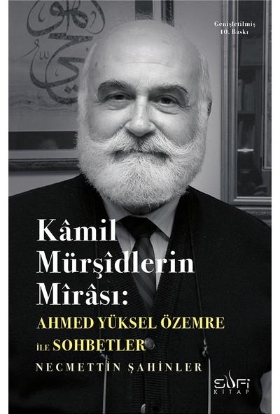 Kamil Mürşidlerin Mirası-Ahmed Yüksel Özemre