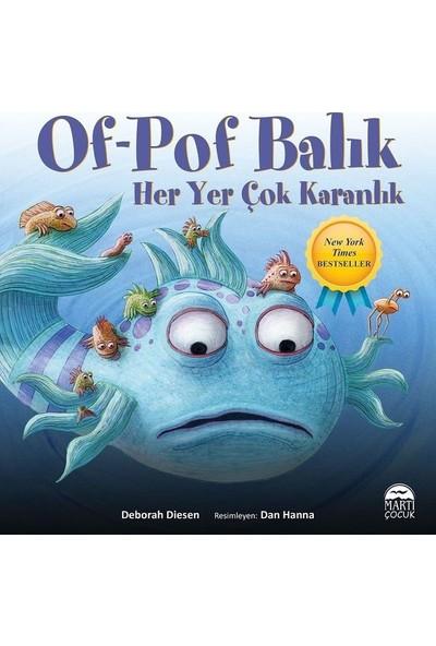 Of-Pof Balık Her Yer Çok Karanlık - Deborah Diesen