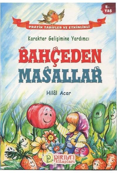 Karakter Gelişimine Yardımcı Bahçeden Masallar - Hilal Acar