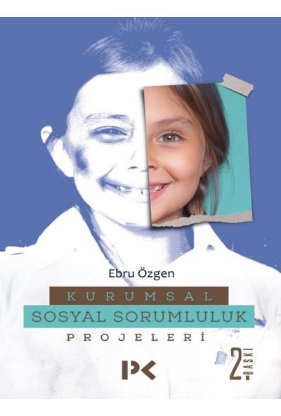 Kurumsal Sosyal Sorumluluk Projeleri - Ebru Özgen